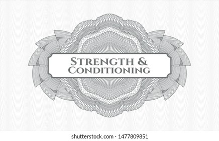 Grey passport money style rosette with text Strength and Conditioning inside