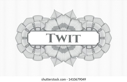 Grey passport rosette with text Twit inside