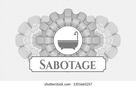Grey rosette or money style emblem with bathtub icon and Sabotage text inside