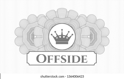 Grey rosette (money style emblem) with queen crown icon and Offside text inside