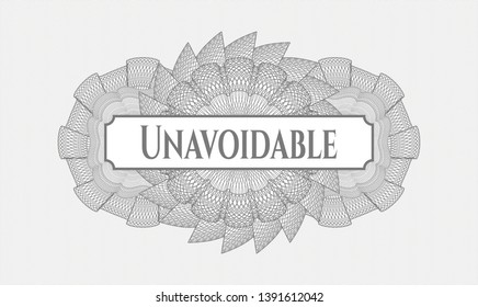 Grey rosette (money style emblem) with text Unavoidable inside