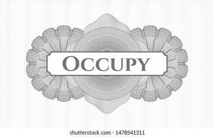 Grey rosette (money style emblem) with text Occupy inside