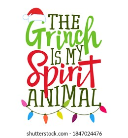 The Grinch is my spirit animal - Calligraphy phrase for Christmas. Hand drawn lettering for Xmas greetings cards, invitations. Good for t-shirt, mug, ugly sweaters, gift, printing press. Holiday quote