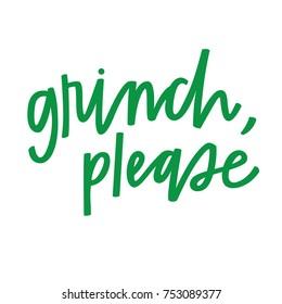 Grinch, please in green