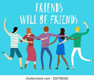 """Group of happy friends with """"Friends will be friends"""" title. Cartoon hand drawn illustration for your design."""