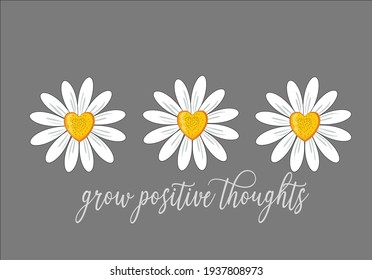 grow positive thoughts with heart daisy