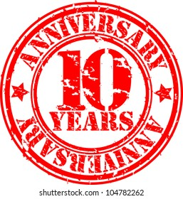 Grunge 10 years anniversary rubber stamp, vector illustration