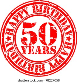 Grunge 50 years happy birthday rubber stamp, vector illustration