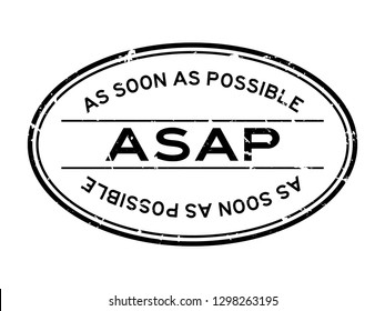 Grunge black ASAP (As soon as possible) word oval rubber seal stamp on white background