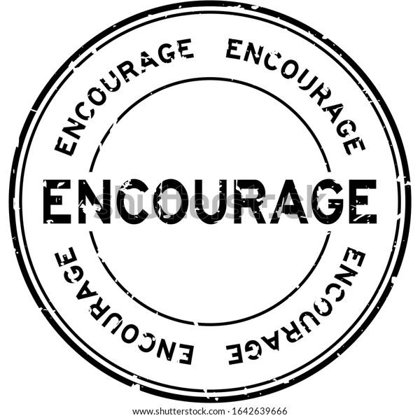 Grunge black encourage word round rubber seal stamp on white background