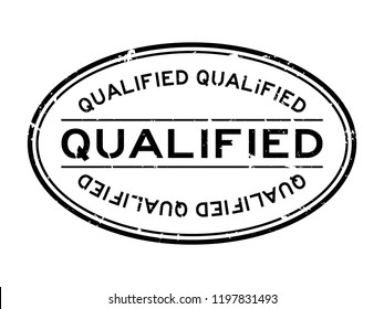 Grunge black qualified word oval rubber seal stamp on white background