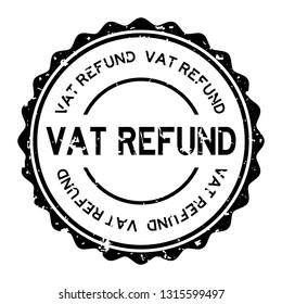 Grunge black vat refund word round rubber seal stamp on white background