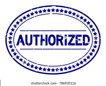 Grunge blue authorized oval rubber seal stamp on white background