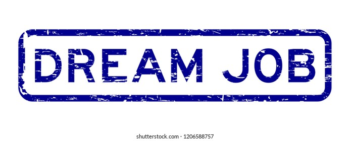 Grunge blue dream job square rubber seal stamp on white background