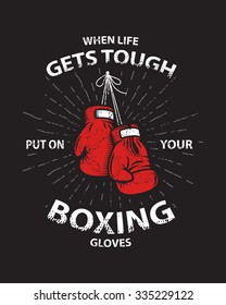 Grunge boxing motivation poster and print with boxing gloves, text, sunburst and grunge texture.