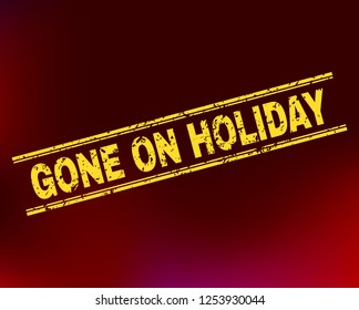 Grunge Gone on Holiday stamp seal on complex gradient background. Vector Gone on Holiday rubber seal imitation. Light yellow colored phrase between double parallel lines with dirty texture.