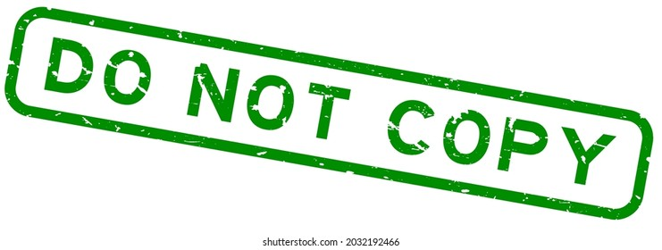 Grunge green do not copy word square rubber seal stamp on white background