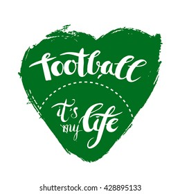 Grunge Green Heart With Lettering Football Its My LifeInk Drawn Motivation Poster
