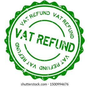 Grunge green vat refund word round rubber seal stamp on white background