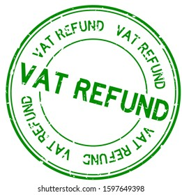 Grunge green vat refund word round rubber seal stamp on white background
