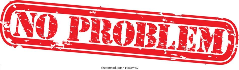 Grunge no problem rubber stamp, vector illustration