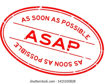 Grunge red ASAP (As soon as possible) word oval rubber seal stamp on white background
