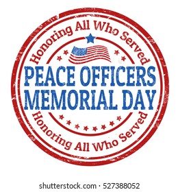 Grunge rubber stamp with the text Peace Officers Memorial Day written inside, vector illustration