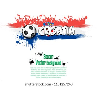 Grunge soccer background. Flag of Croatia and football fans. Grunge banner with splashes of ink. Vector illustration