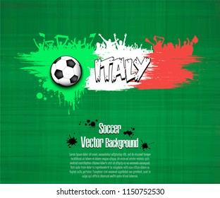 Grunge soccer background. Flag of Italy and football fans. Grunge banner with splashes of ink. Vector illustration