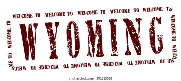 "grunge stamp ""welcome to Wyoming"", vector illustration"