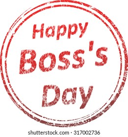 Grunge style rubber stamp with caption Happy Boss's Day