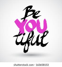 "Grunge typographic ""Be You Tiful"""