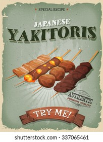 Grunge And Vintage Japanese Yakitoris Poster/ Illustration of a vintage and grunge textured poster, with appetizing asian yakitori skewers, chicken, grilled beef and cheese for asian takeout menu