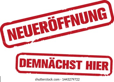 grungy rubber stamp with text NEUEROFFNUNG and DEMNACHST HIER, German for OPENING or REOPENING and SOON HERE or COMING SOON, vector illustration