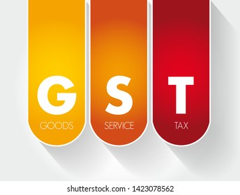 GST - Goods and Service Tax acronym, business concept background