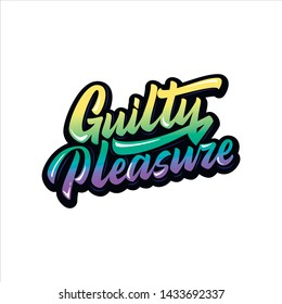 Guilty Pleasure. Hand made lettering isolated on white background. Brush pen lettering.