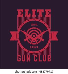 Gun club vintage emblem with automatic rifles, t-shirt print with guns