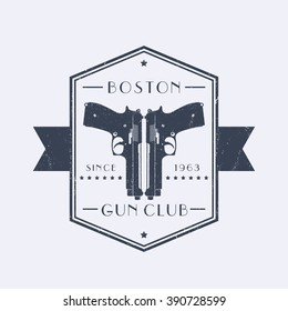 Gun club vintage grunge emblem with pistols, logo with two guns, pistols, vector illustration