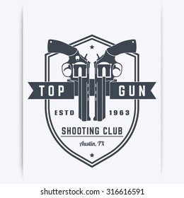 Gun club vintage logo, emblem, t-shirt design with revolvers, vector illustration