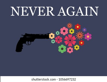 Gun shooting out flowers, with the text never again for Gun control demand campaign