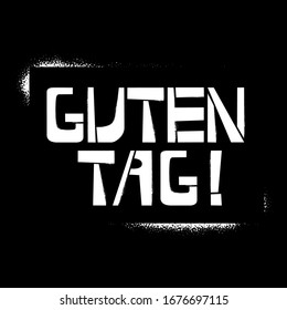 Guten Tag stencil graffiti lettering on black background. Greeting in german language design templates for greeting cards, overlays, posters