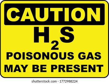 H2S Poisonous Gas May Be Present Sign