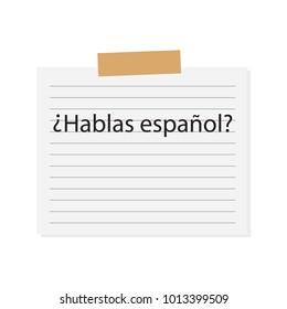 Hablas Espanol (Do you speak spanish) written on white paper- vector illustration