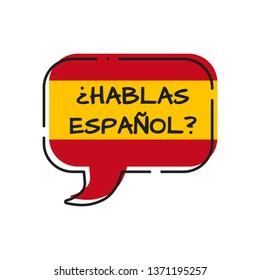 hablas espanol - do you speak spanish, bubble with spain flag