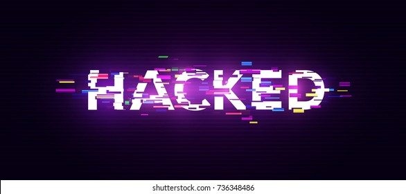 HACKED. Cyber Crime Concept. Abstract Digital Background. Vector Illustration.