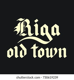 Hadnwritten Riga old town blackletter calligraphy. Can used for advertising for tourists in Latvia. Vector illustration.