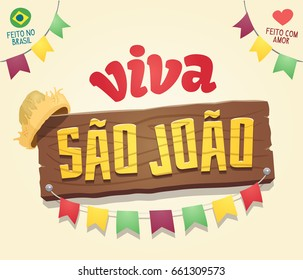Hail Saint John - Brazilian June Party Cool wooden sign with a hat and colorful flags - Vector cartoon perfect as a logo or header - Made in Brazil with love