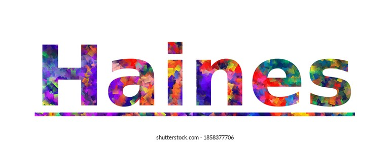 Haines. Colorful typography text banner. Vector the word haines design