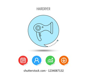 Hairdryer icon. Electronic blowdryer sign. Hairdresser equipment symbol. Calendar, User and Business Chart, Download arrow icons. Speech bubbles with flat signs. Vector