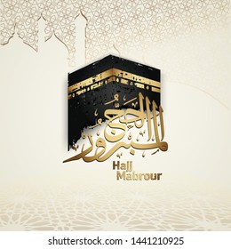 Hajj Mabrour calligraphy islamic greeting with kaaba and mosque pattern texture islamic background